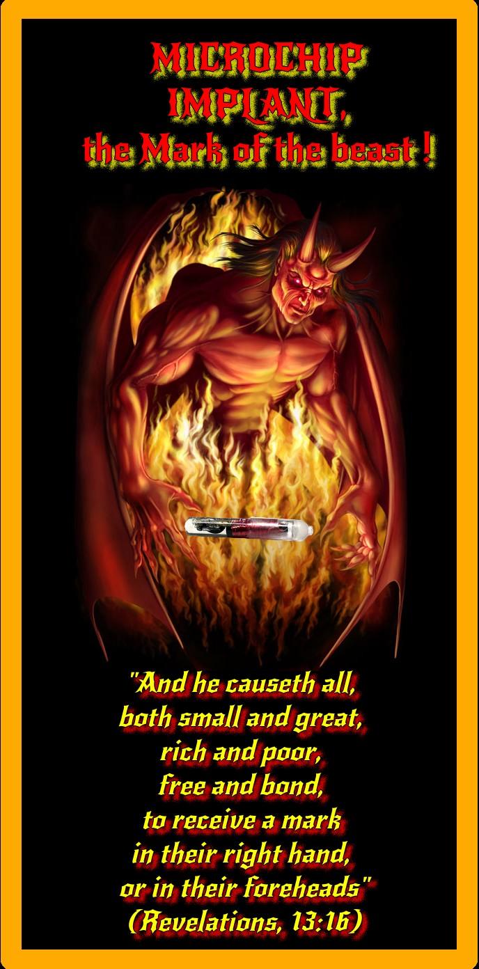 2013-2016 : 666, PUCES IMPLANTABLES, RFID, NANOTECHNOLOGIES, NEUROSCIENCES, N.B.I.C., TRANSHUMANISME ET CYBERNETIQUE ! - Page 5 847161Satanthechipmarkofthebeast