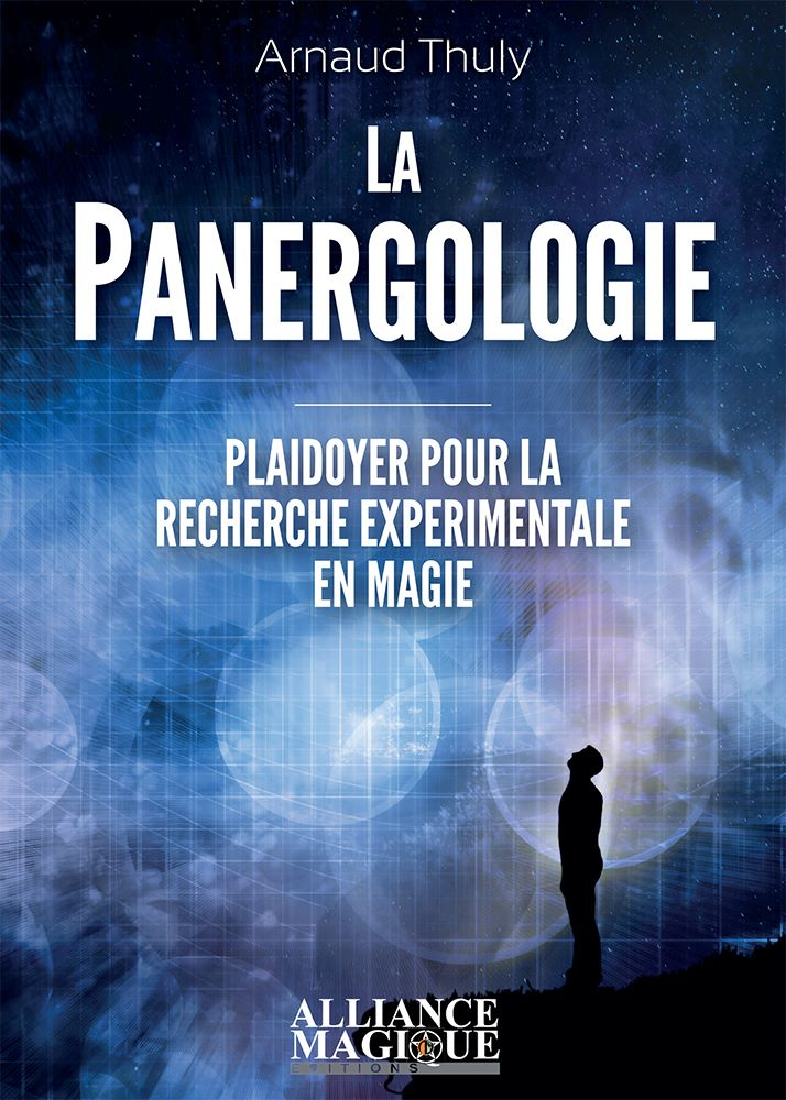 Principes de Magie Expérimentale - La Panergologie Arnaud THULY 8666321291669510117603022399083017491572316592433o