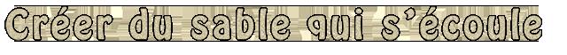 [Intermédiaire] Créer du sable qui s'écoule 887677tuto1