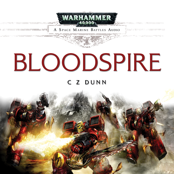 [Space Marine Battles] Bloodspire de C.Z. Dunn audio 890910Bloodspire