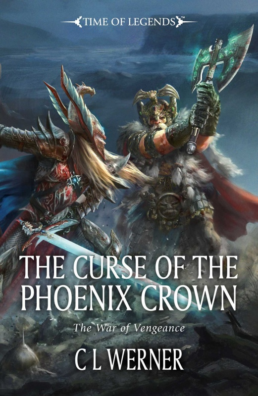 [Time of Legends] The Curse of the Phoenix Crown - The War of Vengeance III - de C L Werner 89963181A2Tz8xVL