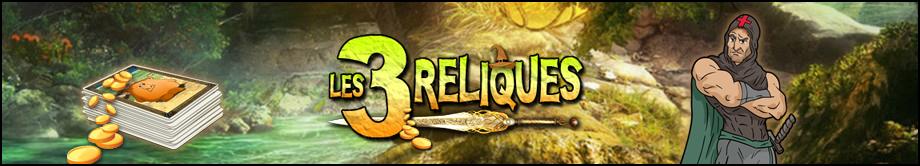 Les 3 Reliques ! - Le Forum 951977bannire