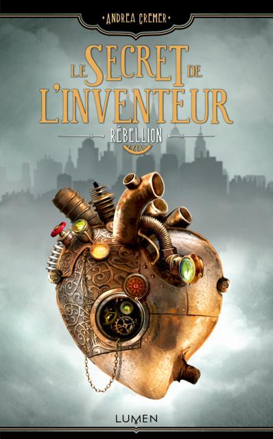 Le secret de l'inventeur - Tome 1 : Rébellion de Andrea Cremer 992069lesecretdelinventeur