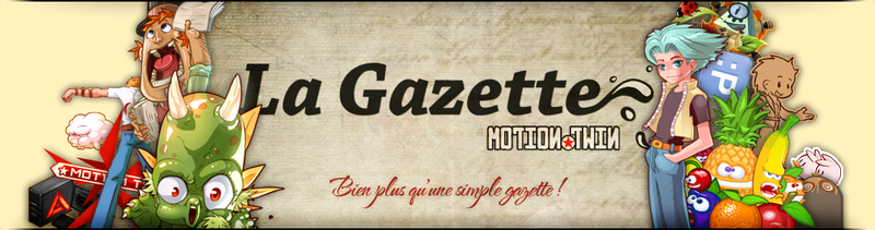 LGMT : La Gazette de Motion-Twin !