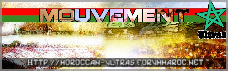 Mouvement Ultras au Maroc.