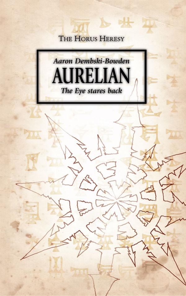 [Horus Heresy] Aurelian d'Aaron Dembski-Bowden 326082Aureliancover