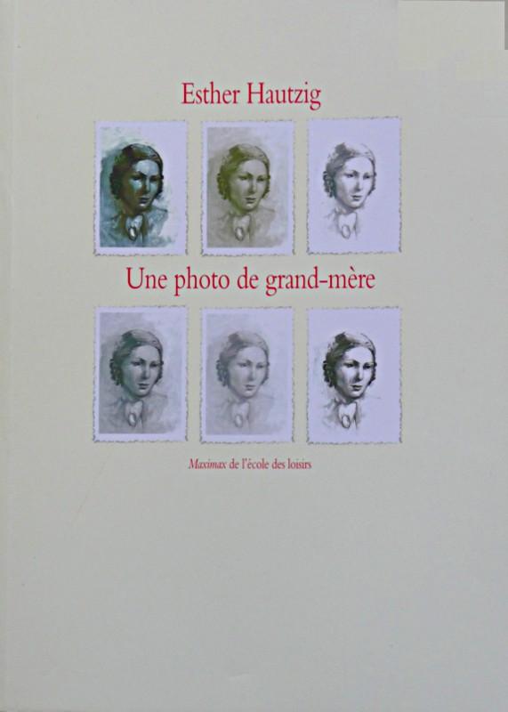 [Hautzig, Esther] Une photo de grand-mère 358854UnephotodegrandmreEsterHautzig