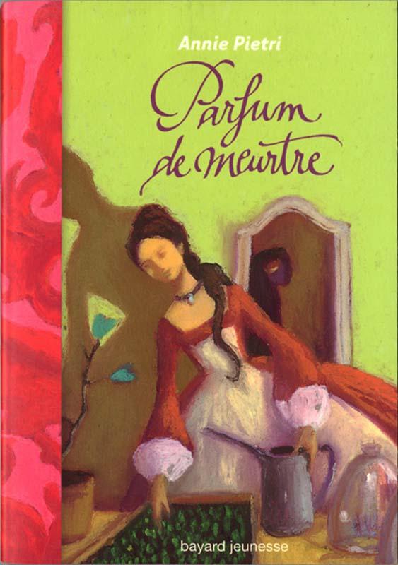 [Pietri, Annie] Les Orangers de Versailles - Tome 2 : Parfum de meurtre 432887ParfumdemeurtreAnniePietri