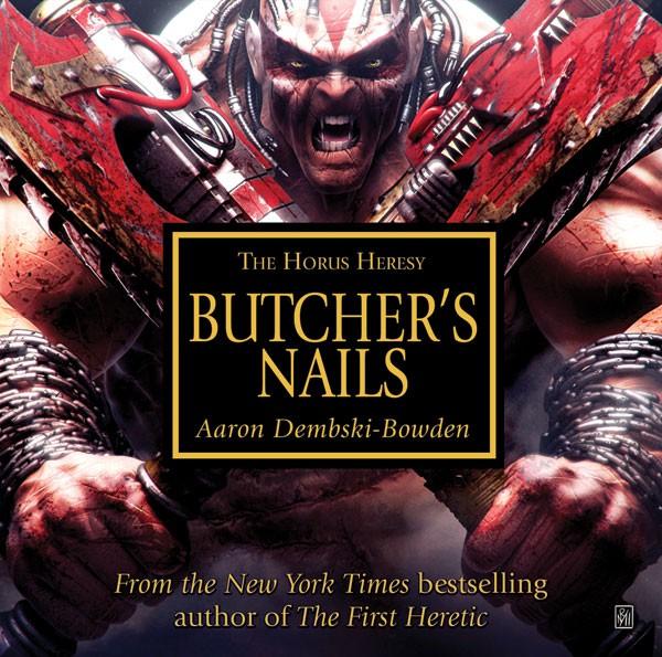 [Horus Heresy] Betrayer et Butcher's Nails de Aaron Dembski-Bowden 478418ButchersNails