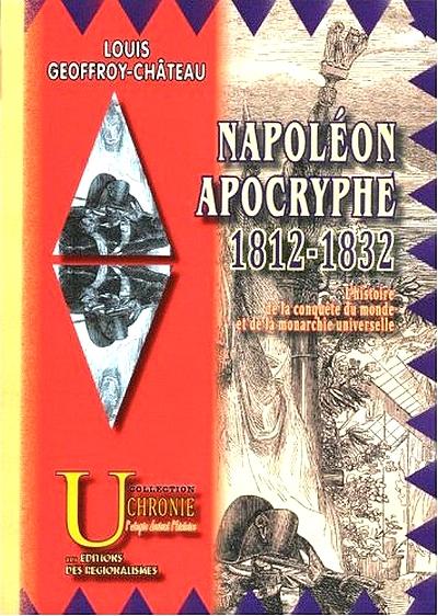 Uchronies et Histoire : Et si la France avait continué la guerre, Napoléon apocryphe... 485735Napolonapocryphe