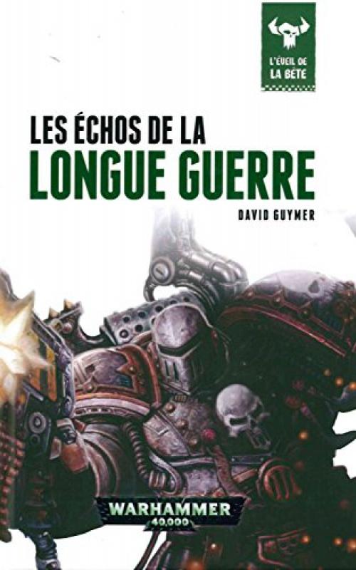 L'Eveil de la Bête - VI - Les Echos de la Longue Guerre de David Guymer 539305519tU9SkPSL