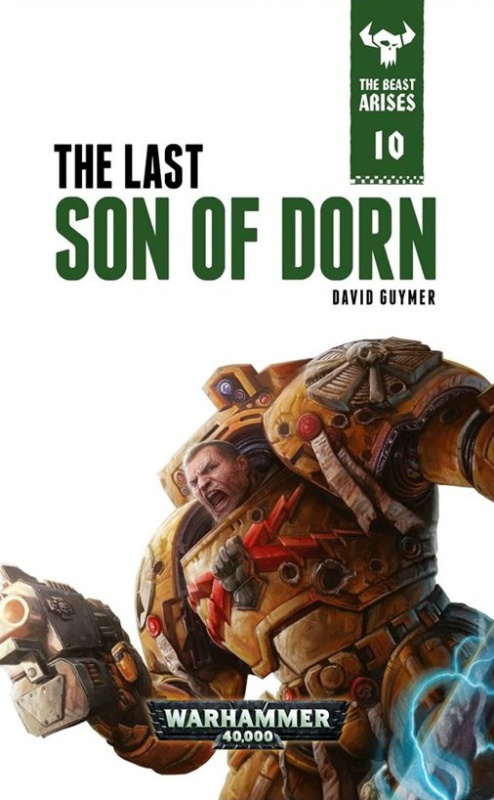 The Beast Arises - X - The Last Son of Dorn par David Guymer 5556112212