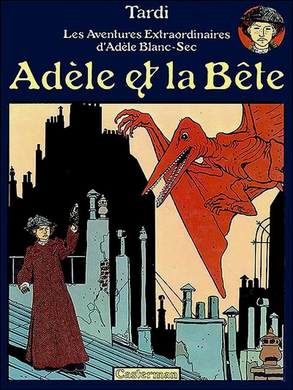 Les aventures d'Adèle Blanc-Sec - Tome 1: Adèle et la Bête [Tardi, Jacques]  678916LesaventuresextraordinairesdAdleBlancSecT1AdleetlaBteJacquesTardi
