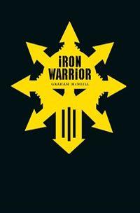 Iron Warriors: The Omnibus de Graham McNeill 744086ironwarrior
