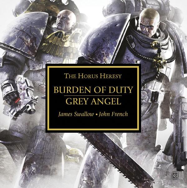 [Horus Heresy] Burden of Duty/Grey Angel by James Swallow & John French 779620burdendutygreyangel