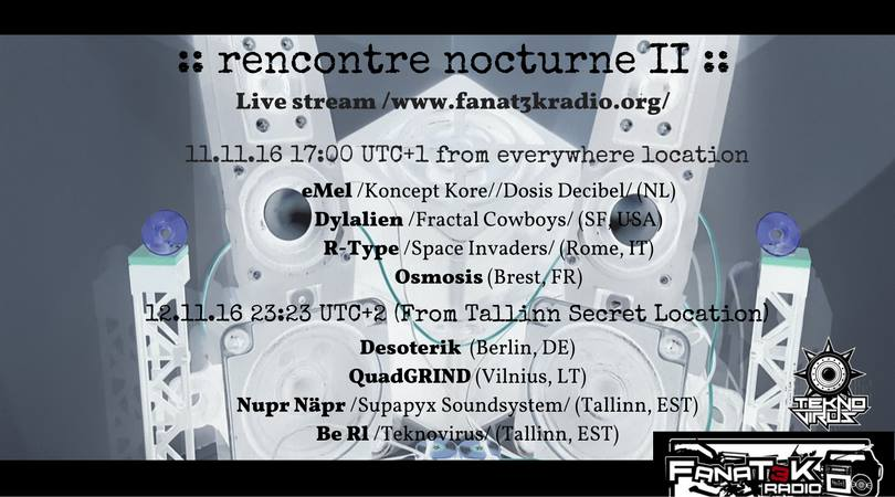 Rencontre Nocturne II Live Stream - 11 & 12/11/16 9594251491035911505278350414142867536855069327769n