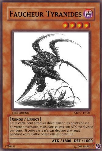 Crossover : Warhammer 40K  -vs- YGOh! 523144Tyranides_Faucheur