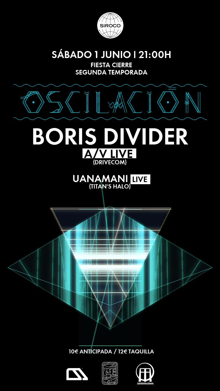 2º ANIVERSARIO OSCILACION BORIS DIVIDER A/V LIVE + UANAMANI LIVE! Borisdefinitivo