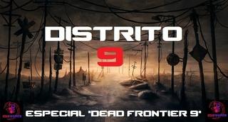08/12 - DISTRITO 9 - CRONICAS DE LA FRONTERA (II) - (de mañana) Pslueo