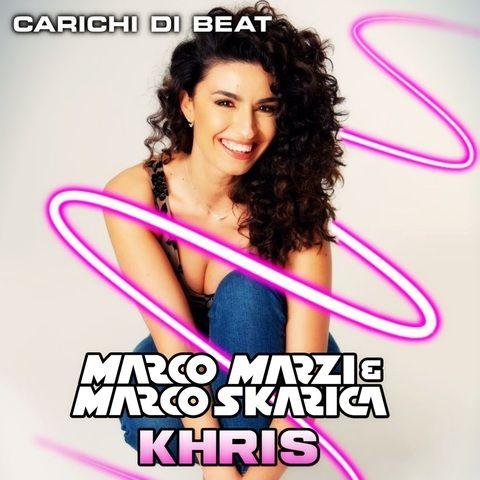 Marco Marzi & Marco Skarica feat. Khris - Carichi Di Beat