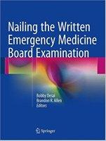 Nailing the Written Emergency Medicine Board Examination  DucpII