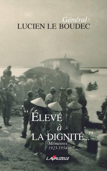 """Général Lucien Le Boudec - """"Elevé à la Dignité - Mémoires 1923-1954"""" Ee7d"""