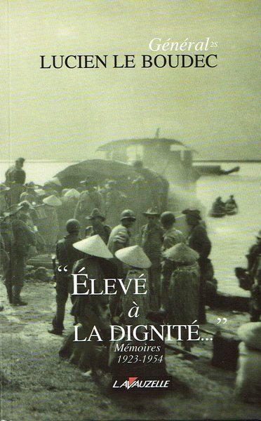 ELEVE à LA DIGNITE - Mémoires 1923-1954 / Général Le Boudec FbCejJ