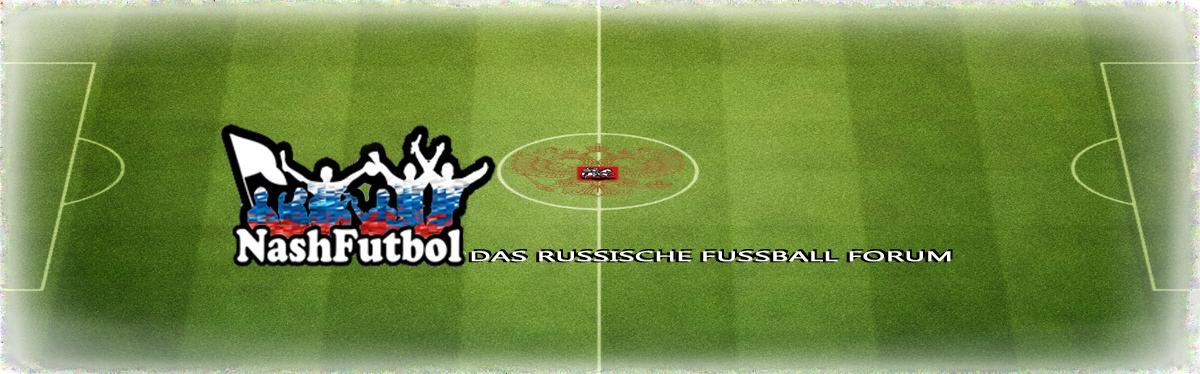 Russischer Fussball | Russland Forum | Наш Футбол Uciizwil
