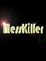 MessKiller