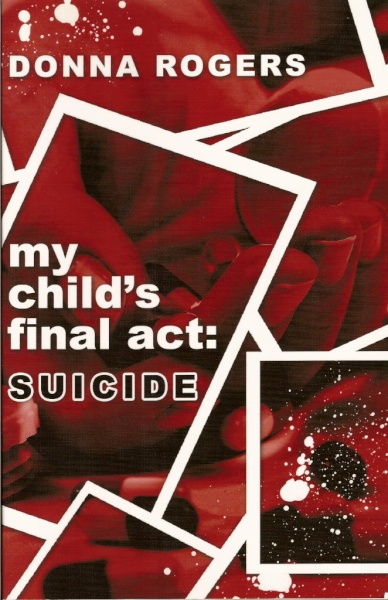 My Child's Final Act: Suicide