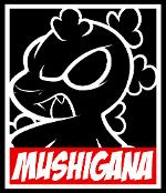 Mushigana