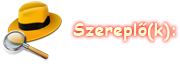 SZEREPLÖK