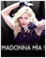 Madonna Mía!