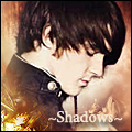 ~Shadows~
