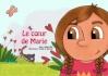 Le cœur de Marie Kamishibaï de 9 planches Auteur : Nanou MILA Illustratrice : Estelle C. Nectoux Edité chez MK 67 A partir de 2 ans Publié en décembre 2014 ISBN : 978-2-37018-140-4