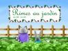 Rimes au Jardin (auteur : Sylvie Lavoie) édition MK67  ISBN : 978-2-37018-179-4