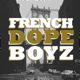 FrenchDopeBoyz