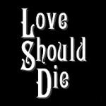 LoveShouldDie