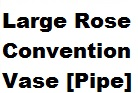 2080 Large Rose Convention Vase [Pipe] - 3.9.71