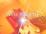 miss naughty