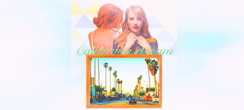 California DREAM♥