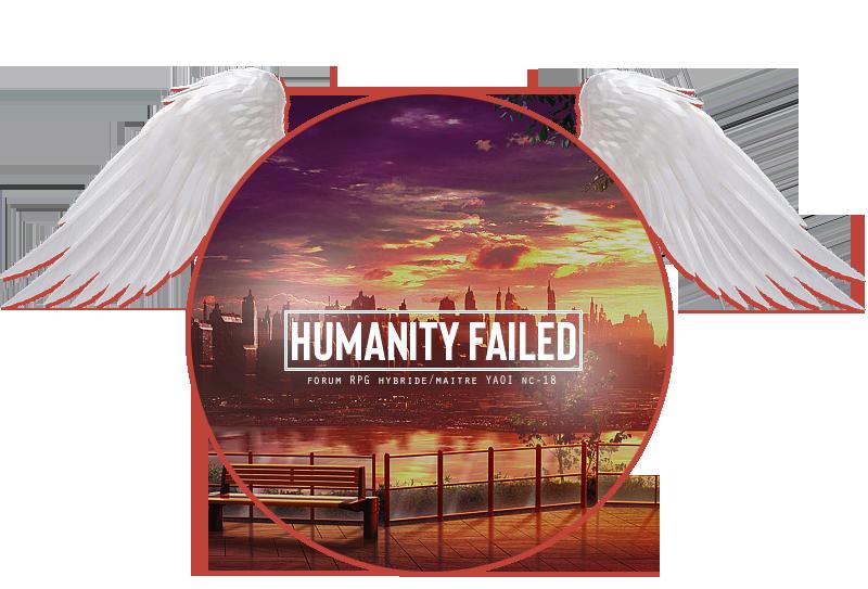 Humanity Failed