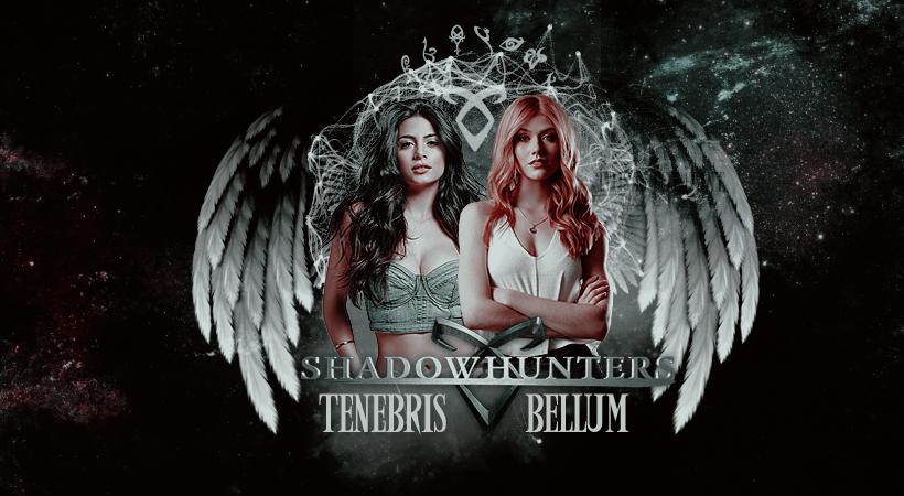 SHADOWHUNTERS - Tenebris Bellum
