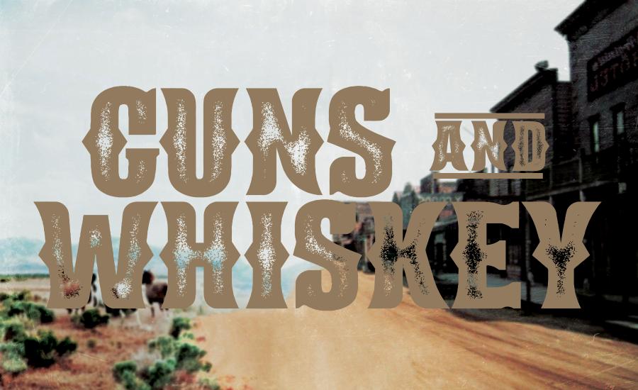 Guns and whiskey